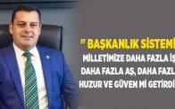 Milletvekili Gündoğdu, Başkanlık Sisteminin millete neler getirdiğini sordu