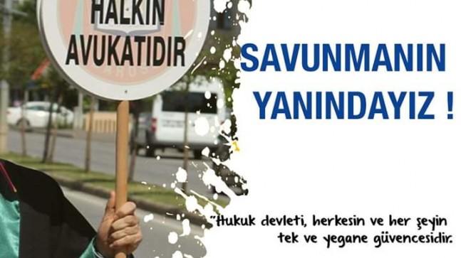"""""""Avukatlar demokrasinin ve adaletin teminatıdır"""""""